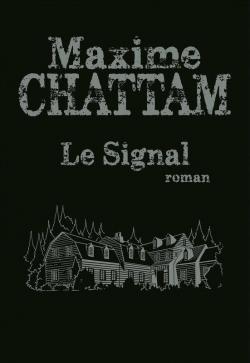 @FranceLoisirs Nouvelle critique sur Le signal de Maxime Chattam sur Babelio :