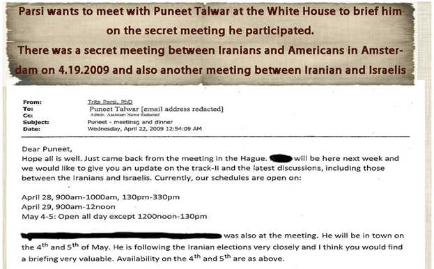 31) April 22, 2009—Parsi's email to Puneet Talwar requesting a meeting at the White House to brief him on a secret meeting between Iranians and Americans in Amsterdam on April 19, 2009, and another meeting between Iranians and the Israelis.