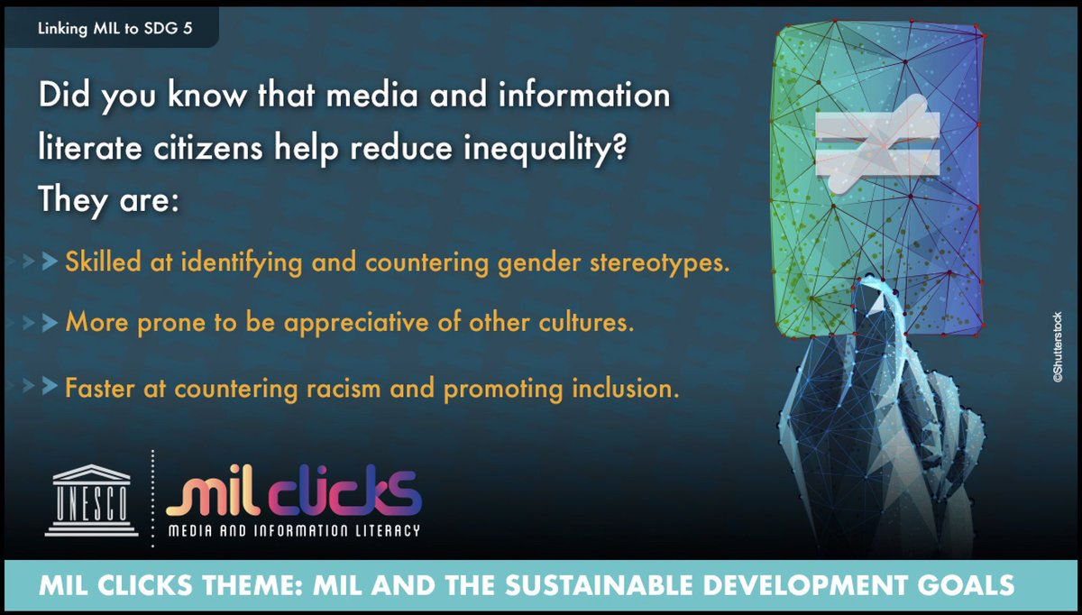 Media and Information Literacy can help to advance the SDG 5 byempowering people with critical thinkingaboutinclusion of all, irrespective of age, sex, disability, race, ethnicity, origin, religion, economic or other status.