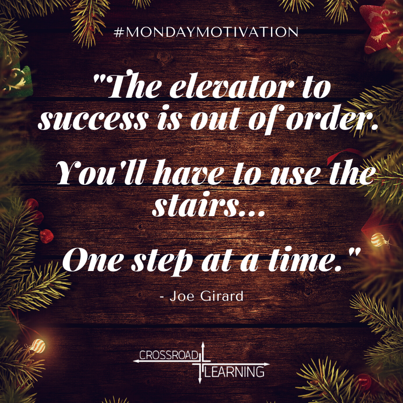 """#mondaymotivation  """"The elevator to success is out of order. You'll have to use the stairs... one step at a time."""" - Joe Girard  Have a great Monday, and keep moving forward.  #crossroadlearning #alwaysbelearning #motivationmonday #motivation #success #usethestairs #smallbusiness"""