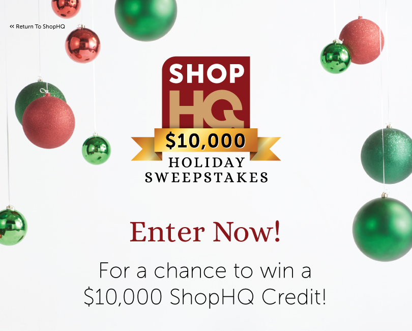 Check this out! We've got a Holiday Sweepstakes for you! Enter now for a chance to win $10,000 in ShopHQ credit! 🎁