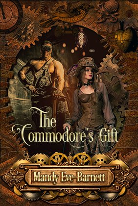 #Book 📖 Awesome of the Day ⭐ ➡️ 'The Commodore's Gift' #Steampunk ⚙️ #Novel By @mandyevebarnett #SamaBooks️ 📚 ➡️ View More #SamaCollection 👉 https://t.co/Kugls3IJqU