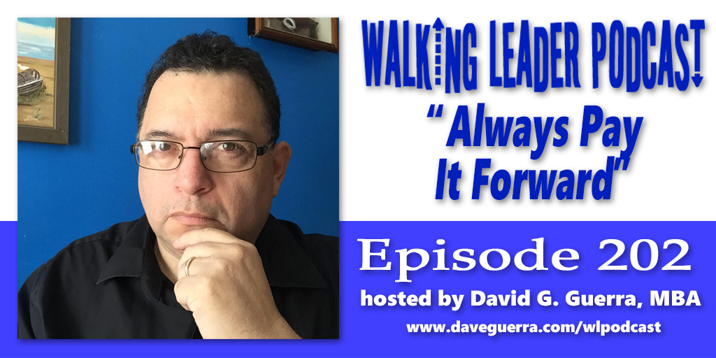 """NEW! The Walking Leader Podcast 202  """"Always Pay It Forward""""  https://t.co/fa82mCdciw  #podcast #DaveGuerra #WalkingLeader #LeadershipBriefing #Leadership #Success #Veteran #PayItForward  #professional #growth #development #SelfLeadership #SelfDevelopment #ApplePodcast #Spotify https://t.co/sXduxfsWTW"""