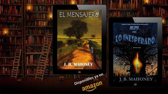 "#RecomiendoLeer ""EL MENSAJERO"" & ""RELATOS SOBRE LO INESPERADO"", de J. B. Mahoney   @jb_mahoney  https://t.co/lnTcJPPBY3… https://t.co/arhQjLCSzv… Disponibles en Amazon  @freeboostpromo  #NewYork #Madrid #Miami #Mexico #NYC #Espana #relatos #novelas https://t.co/KKy68QIKTG"