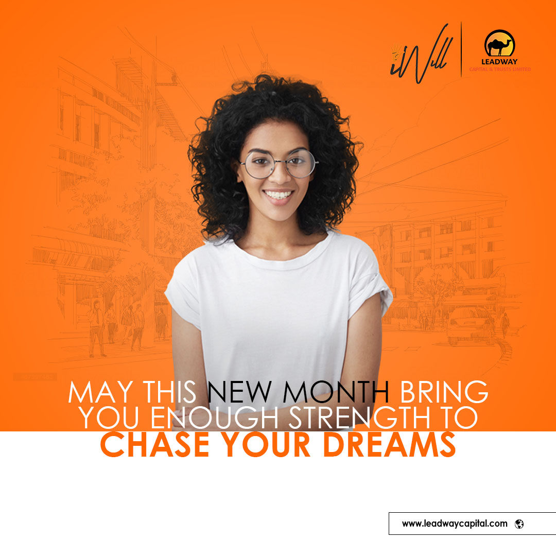 It is a new month and a new time to chase your dreams like never before. May you find the strength you need to chase it this month.  Happy new month!  #Motivation #LeadwayCapital #Trust #EstatePlanning #Wills #iWill #WillWriting