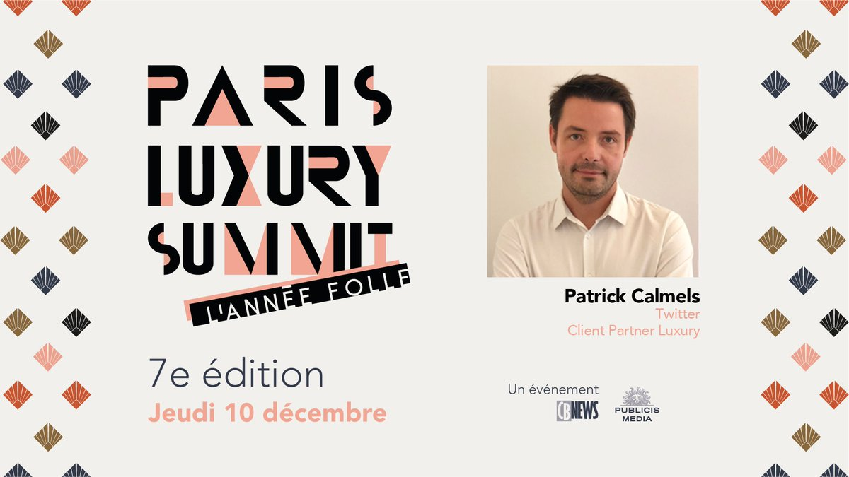 Il participera au #PLS2020 :   ✨ @CalmelsPatrick - Client Partner Luxury, @TwitterMktgFR   Inscriptions gratuites →   Le 10 décembre, 09h00 à 12h30 - Une édition 100% digitale, co-organisée avec @PublicisMediaFr