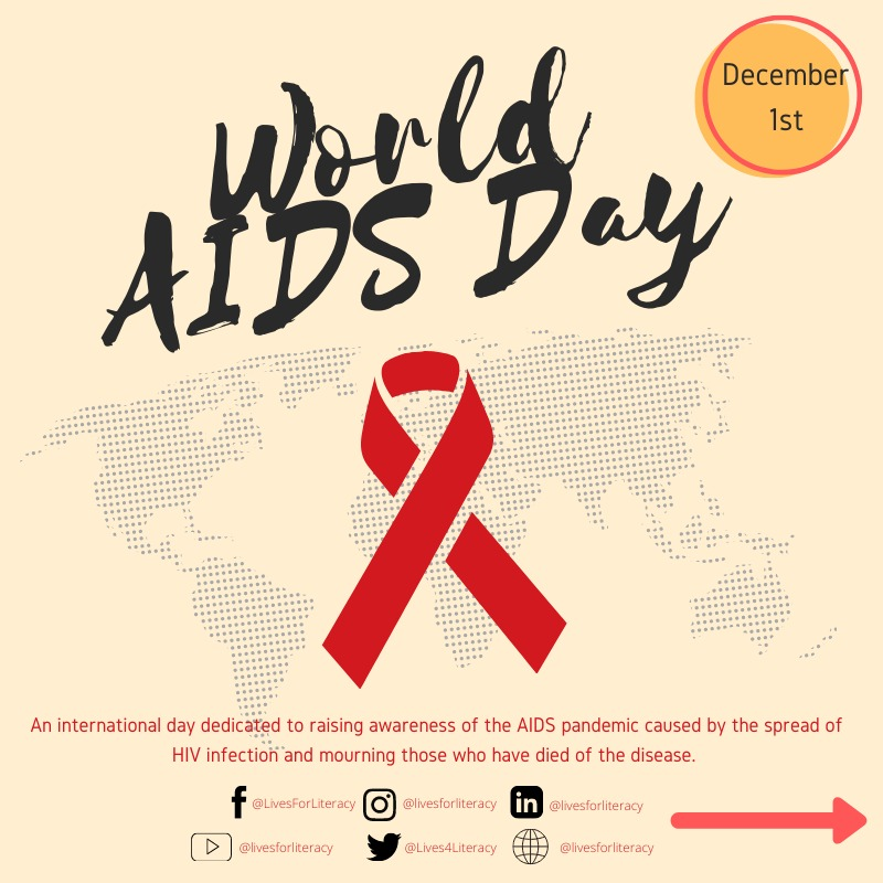 Dear Students & Volunteers of Lives For Literacy,   Today is #WorldAIDSday, an international event commemorated every year on December 1st. People around the world unite to show support for people living with HIV and to remember those who have died from AIDS-related illnesses. +