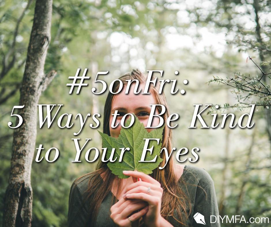 #5onFri: 5 Ways to Be Kind to Your Eyes by Ambre Dawn Leffler @AmbreDLeffler Read the full article: https://t.co/0q6ezU3X1E https://t.co/v3Z2jPbCml