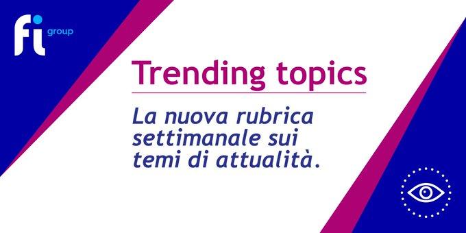 📣 [Novità ]  📅 [Rubrica ]  🔥 [TrendingTopics]#TrendingTopics - la rubrica di tra....