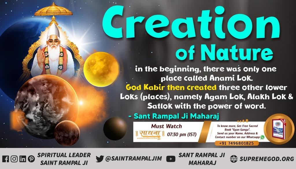 Creation of Nature In the beginning, there was only one place called Anami Lok. God Kabir then created three other lower Loks (places), namely Agam Lok, Alakh Lok & Satlok with the power of word.  - Sant Rampal Ji Maharaj #tuesdayvibe #tuesdaymotivations
