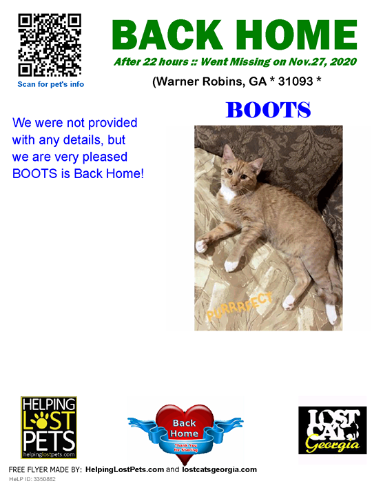 **FACEBOOK LINK:  ** #BACKHOME  We are so happy Boots is back home after 22 hours!!  We were not provided with any details, but we are very pleased BOOTS is Back Home!  Welcome Home Boots!!! County: Peach