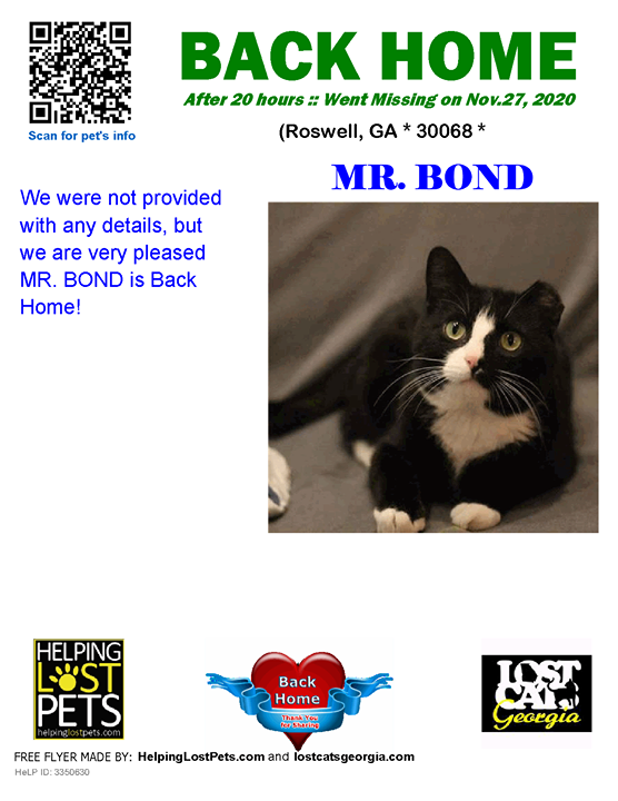 **FACEBOOK LINK:  ** #BACKHOME  As are so happy Mr. Bond is back home after 20 hours!!  We were not provided with any details, but we are very pleased MR. BOND is Back Home!  Welcome Home Mr. Bond!!!  County: Fulton