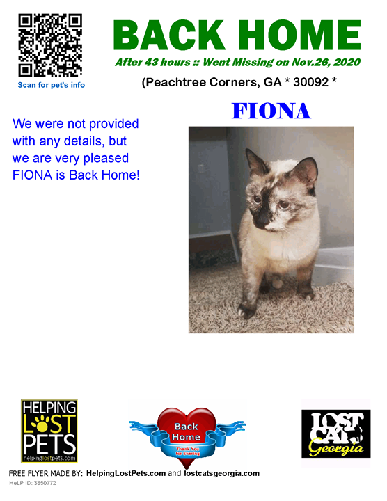 **FACEBOOK LINK:  ** #BACKHOME  We are so happy Fiona is back home after 43 hours!!  We were not provided with any details, but we are very pleased FIONA is Back Home!  Welcome Home Fiona!!  County: Gwinnett
