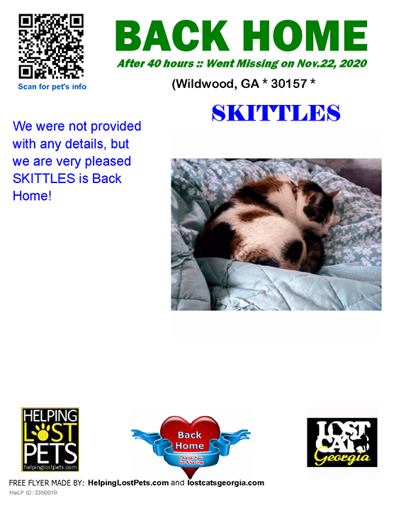 **FACEBOOK LINK:  ** #BACKHOME  We are so happy Skittles is back home after 40 hours!!  We were not provided with any details, but we are very pleased SKITTLES is Back Home!  Welcome Home Skittles!!!  County: Paulding