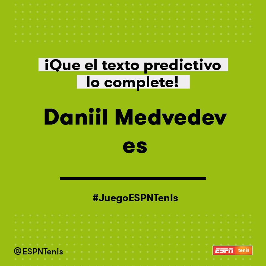 ESPNtenis: ¡Dejemos que el texto predictivo se encargue de la magia! 💥✨  Daniil Medvedev es ______  #JuegoESPNTenis @DaniilMedwed https://t.co/4boZNLPNBG