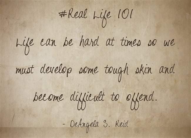 #RealLife101 #Hard #Develop #ToughSkin #Difficult #Offend