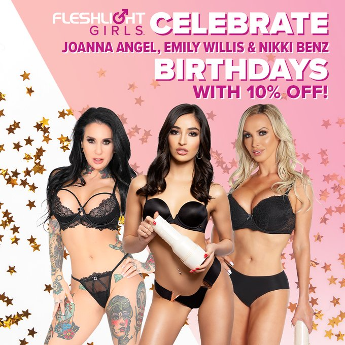 Celebrate Fleshlight Girls @JoannaAngel. @emilywillisxoxo and @nikkibenz birthdays ALL MONTH with 10%