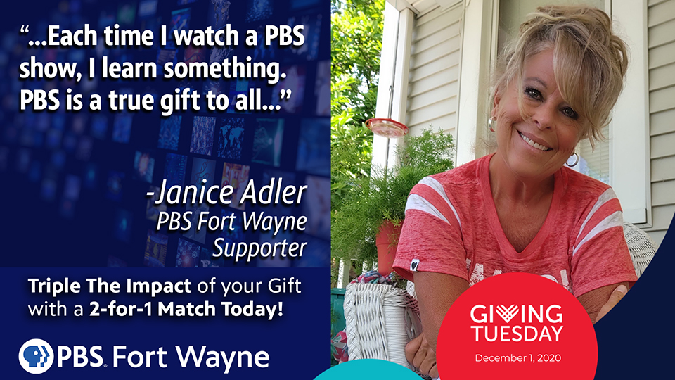 Here's why Janice Adler supports @PBS  stations like ours... Join her in supporting us at @PBSFortWayne this #GivingTuesday  and TRIPLE the impact of your support w/ a 2-for 1 matching gift! Go to  to donate #UnleashGenerosity today.