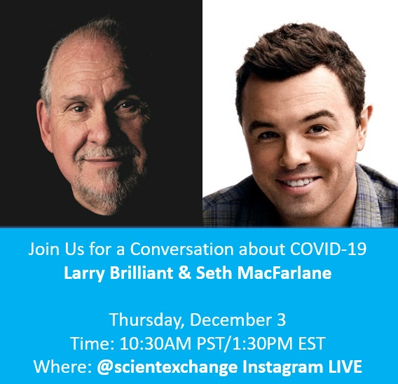 Join us on #InstagramLive for a #COVID19 conversation with @larrybrilliant and @SethMacFarlane this Thursday at 10:30AM PST/1:30PM EST! #scientevent #vaccine #LarryBrilliant #SethMacFarlane #COVID19 #science #scicomm #pandemic #reopening