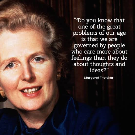 This appears to be a quote from a movie, not an actual thing Thatcher actually said. It makes no appearance on the internet until Meryl Streep says it in 2011 biopic 'The Iron Lady' https://t.co/n3AY7ND8qU