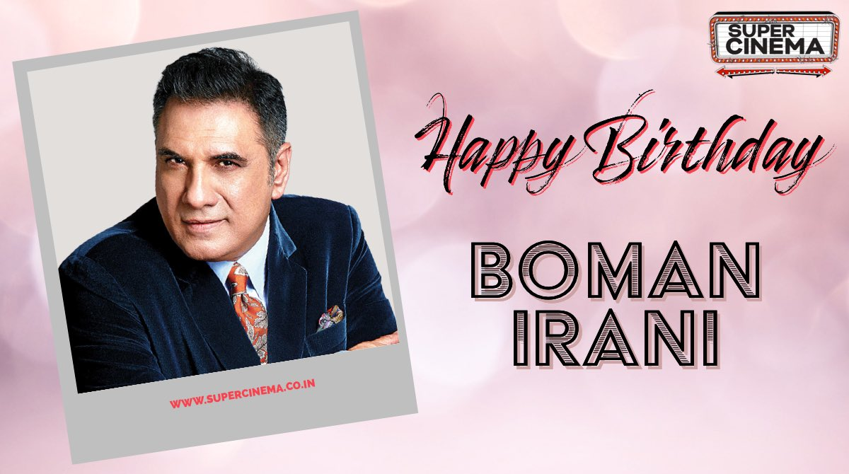 Here's wishing a very happy birthday to @bomanirani.   #HappyBirthdayBomanIrani #BomanIrani #SuperCinema