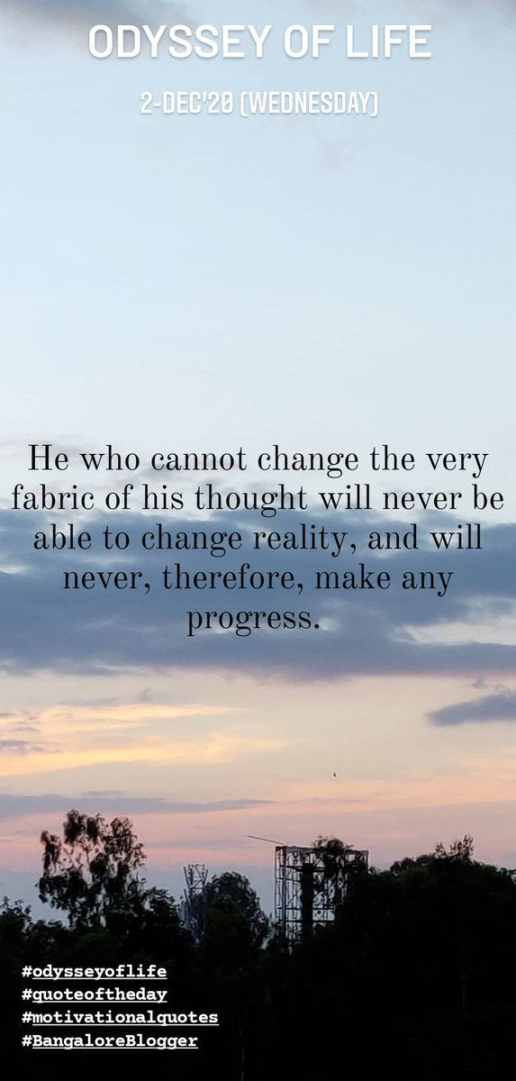 He who cannot change the very fabric of his thought will never be able to change reality, and will never, therefore, make any progress.  #odysseyoflife #quoteoftheday #MotivationalQuotes #motivation #inspirational #wednesdaythought #WednesdayMotivation https://t.co/DSIQP69S4b