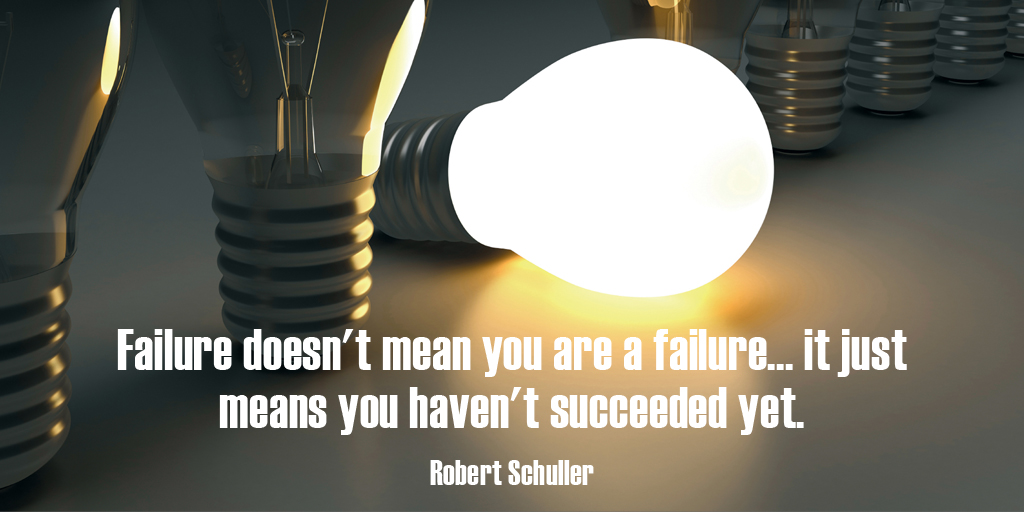 Failure doesn't mean you are a failure... it just means you haven't succeeded yet. - Robert Schuller #quote #WednesdayWisdom