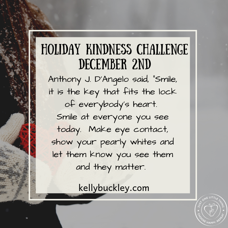 Morning!  Here's your Holiday Kindness Challenge for today.  Smile!  Now, how can you do that behind a mask?  With your eyes, and with your actions.  Be a smile today!  #JOLT #gratitude #kindness #december #wednesdaywisdom