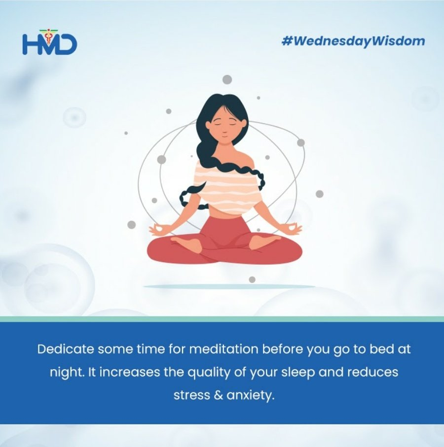 Meditation is the best medicine for your mind. So, take some time out and meditate every day to enjoy a stress-free and good night's sleep.  #HMDHealthCare #WednesdayWisdom #HealthTips#HealthyLiving #HealthyLifestyle #HealthyisWealth