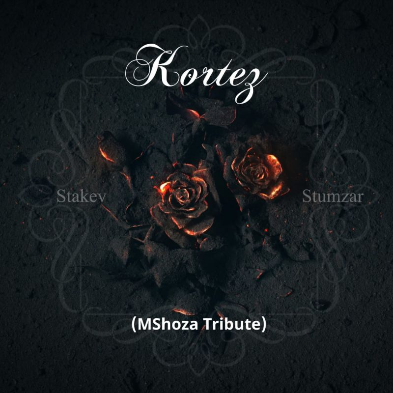 #Stakev & Stumzar – Kortes (Mshoza Tribute)  ___________ #Stakev appears with this surprise entry featuring Stumar as they both express their respect on