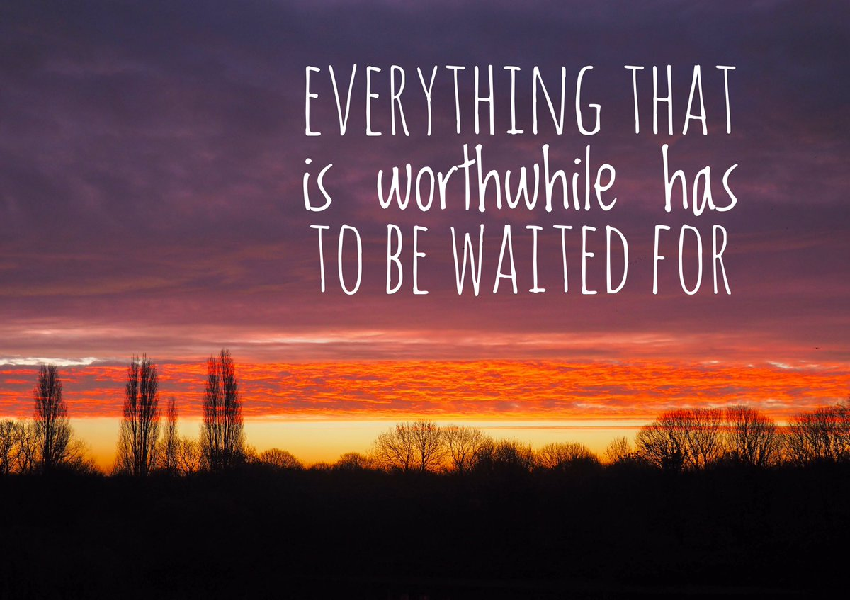 Everything that is worthwhile has to be waited for ...   #worthwhile #patience #wait #wednesdaythought