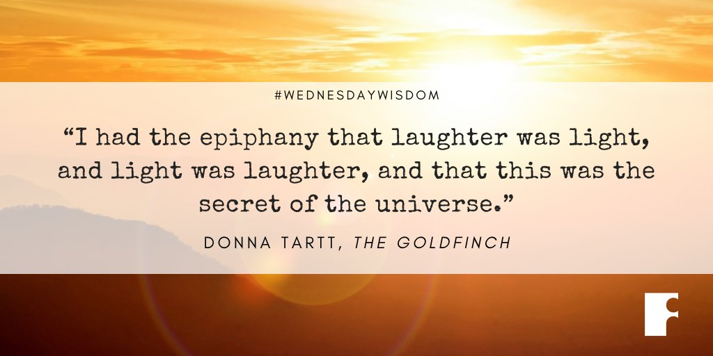 """I had the epiphany that laughter was light, and light was laughter, and that this was the secret of the universe."" - Donna Tartt, The Goldfinch #WednesdayWisdom #epiphany #laughter #light"