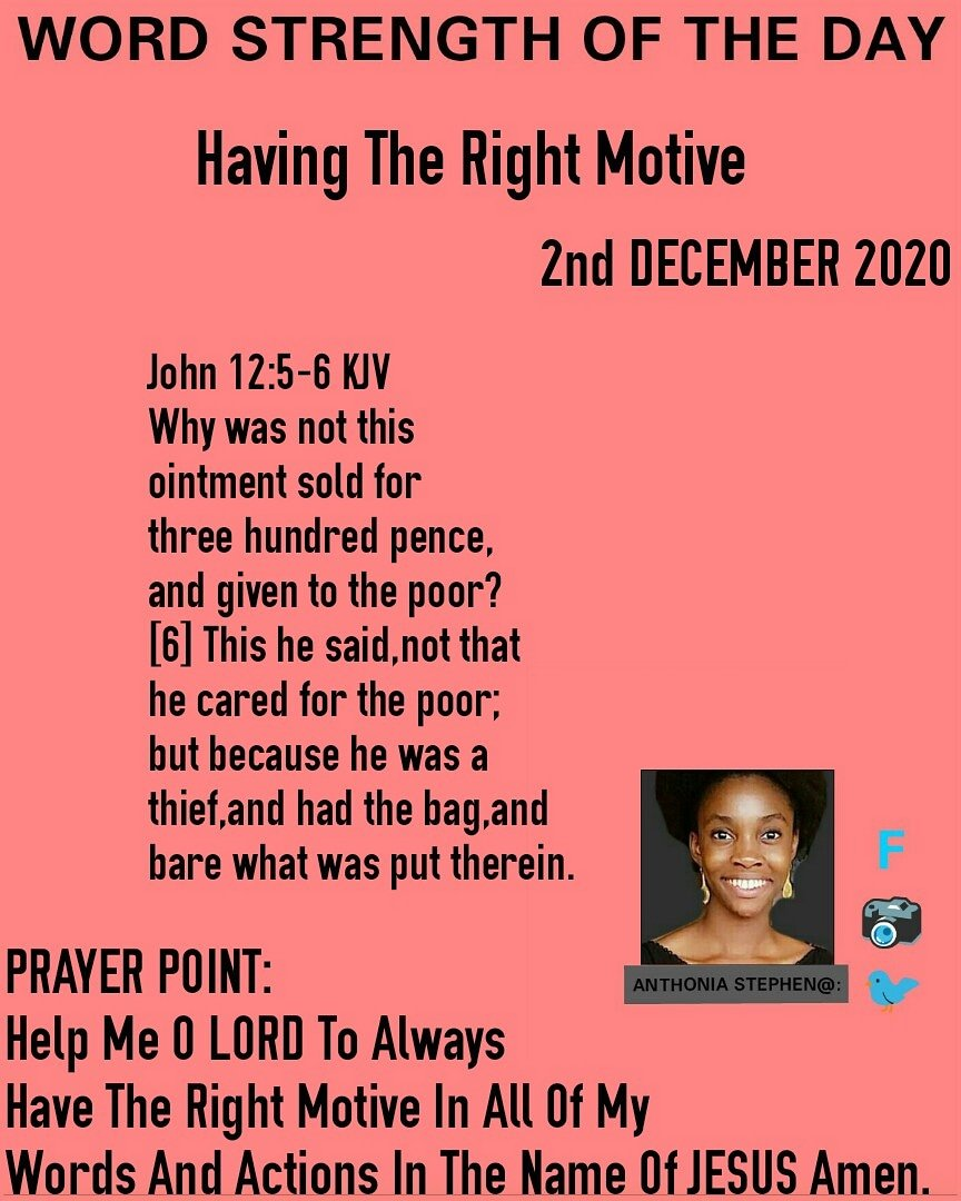 WORD STRENGTH OF THE DAY Having The Right Motive 2nd DECEMBER 2020 #wednesday  #WORDSTRENGTHOFTHEDAY #GOD #LOVE #JESUS #Strength #Believe #Joy #Theword #Studytheword #Courage #Intimacy #Encounter #Redeemed #Justified #Theblood #Itstimetoriseup #Blessings #Answers #Repost #covid19
