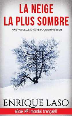 LA NEIGE LA PLUS SOMBRE @enriquelaso #Kobo #France #BestSeller #Polar #Thriller UNE NOUVELLE AFFAIRE POUR #ETHANBUSH!! Ethan Bush se rend dans l'Etat dépeuplé du Montana. Un tueur en série a fait cinq jeunes victimes. #Offert ▶https://t.co/dfQsx5HS4B https://t.co/8jCdDoUiRm