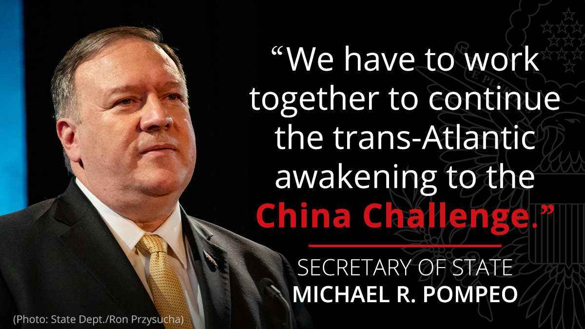 .@SecPompeo: We have to work together to continue the Transatlantic awakening to the China challenge, in the interest of preserving our free societies, our prosperity, and our future. https://t.co/bXYf0UWiVc