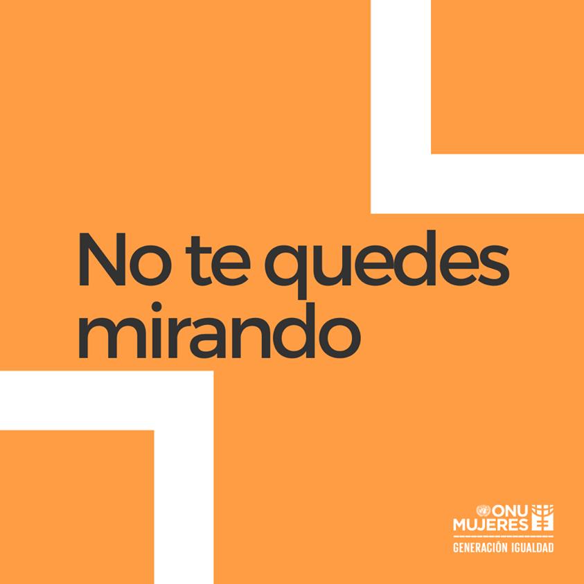 No seas cómplice de quien ejerce violencia, no mires a otro lado. Habla, interviene y muestra tu apoyo a las sobrevivientes durante los #16Días, y todos los días. #Únete #DíaNaranja
