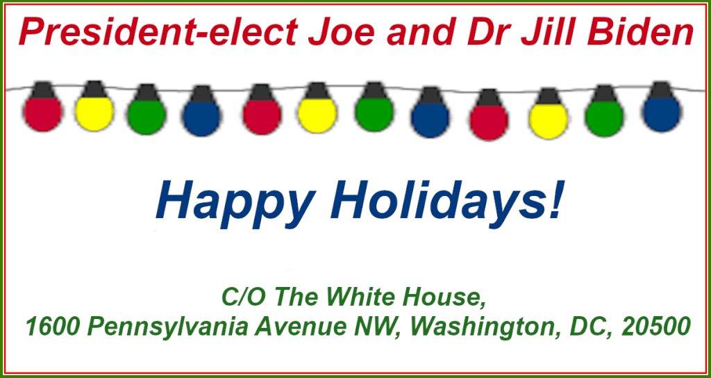 #MelaniasChristmasTips  Don't forget to send #PresidentElectJoeBiden a #ChristmasCard  C/O The White House, 1600 Pennsylvania Ave. NW, Washington, DC, 20500