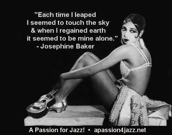 """♪♫ """"Each time I leaped I seemed to touch the sky & when I regained earth it seemed to be mine alone."""" - Josephine Baker #jazz #voice #dance  • https://t.co/efgKh5Mv0m • https://t.co/t7mUSupGR6"""