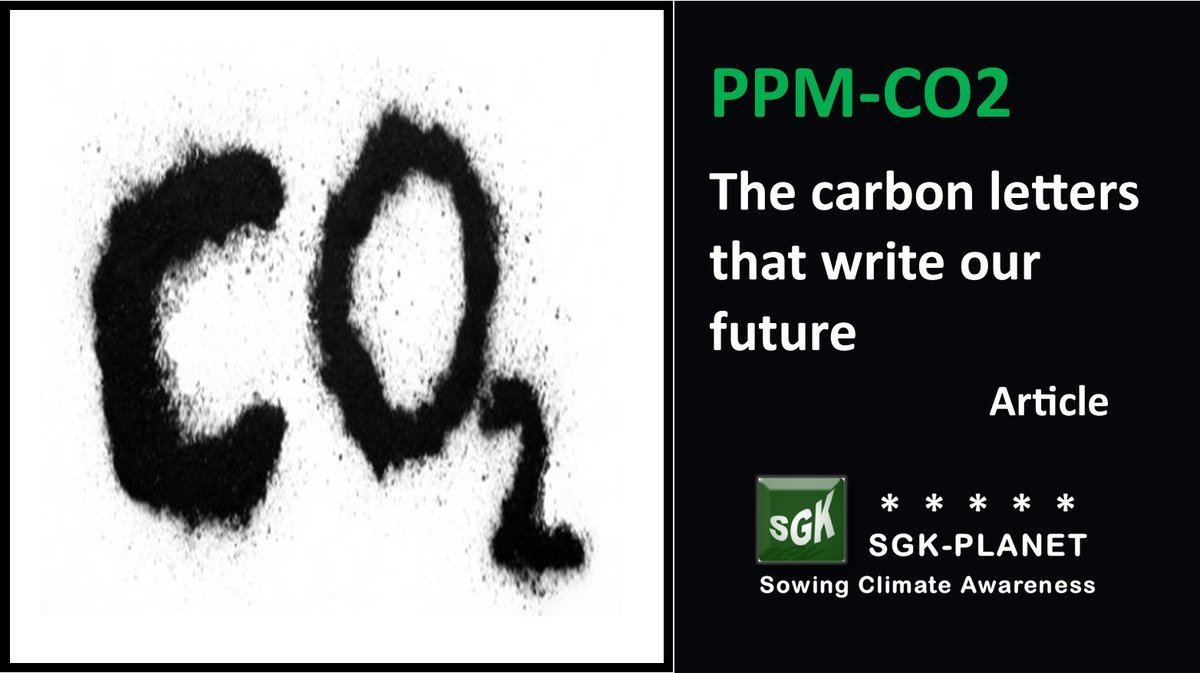 Article: PPM CO2, the Carbon letters that write our future - about the continous increase of #CO2 in the #Atmosphere  https://t.co/NCFjO1tw2r… SGK-PLANET #ClimateChange #GlobalWarming #ClimateCrisis #Environment #ClimateAction #Energy #PPM #PPM #GSI #FossilFuels #Coal #Gas #Oil https://t.co/Iak5Sdx3fV