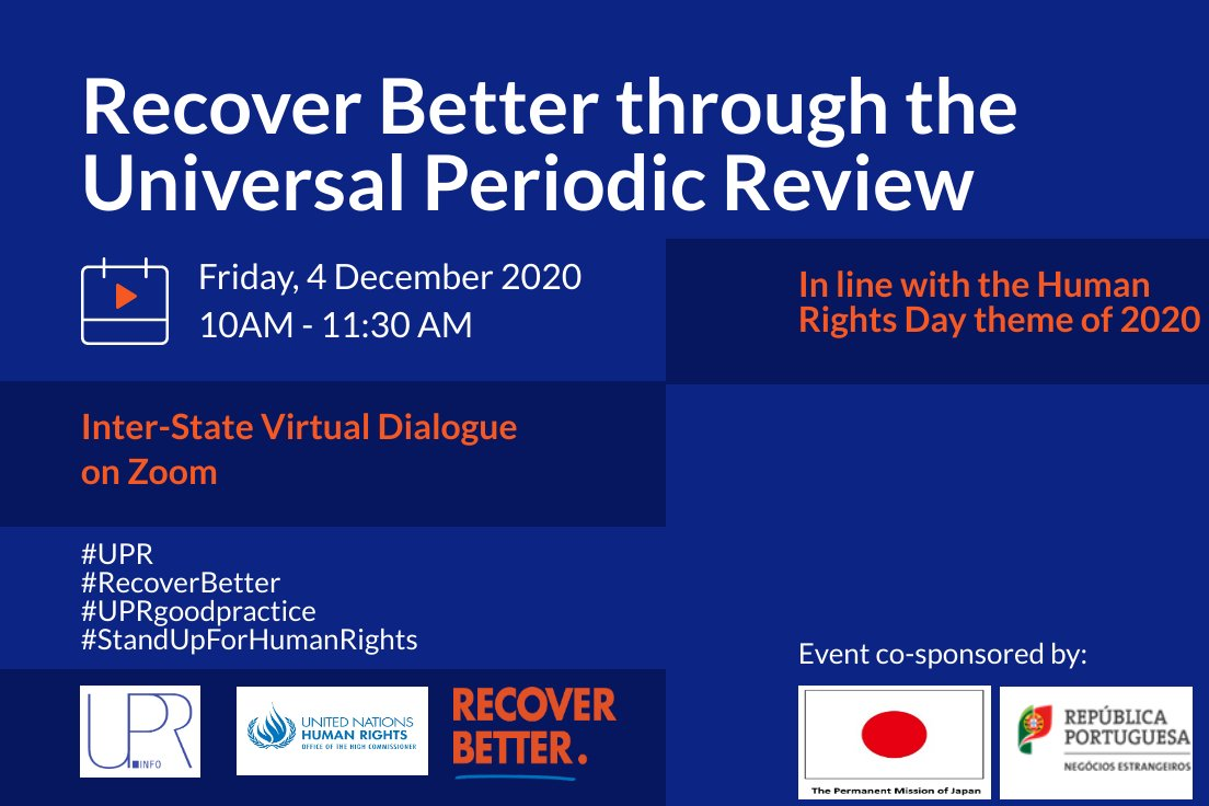 """🗓️4th Dec 2020 ⏰10:00 AM UPR Info & #OHCHR will host with @JapanMissionGE & PM of #Portugal """"Recover Better through the Universal Periodic Review"""". Join the discussion to exchange views and ideas on how the #UPR can contribute to #RecoverBetter Register:🔗"""