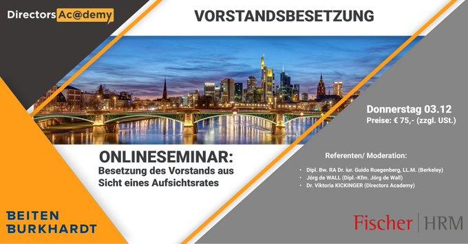 """HEUTE 15:30 bis 17:00 Uhr, Online Seminar""""Besetzung des Vorstands aus Sicht eines Aufsichtsrates"""""""