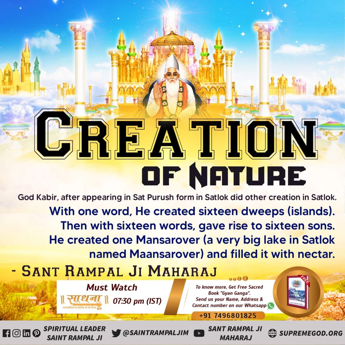#ThursdayThoughts Creation of Nature. God Kabir,after appearing in sat puresh from in Satlok did other creation in Satlok. Must watch at sadhna tv 7:30 pm