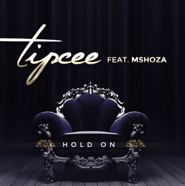 #Tipcee – Hold On Ft. #Mshoza  ___________ The uber-talented #Tipcee and #Mshoza link up to set the pace on this latest entry which has been aptly titled