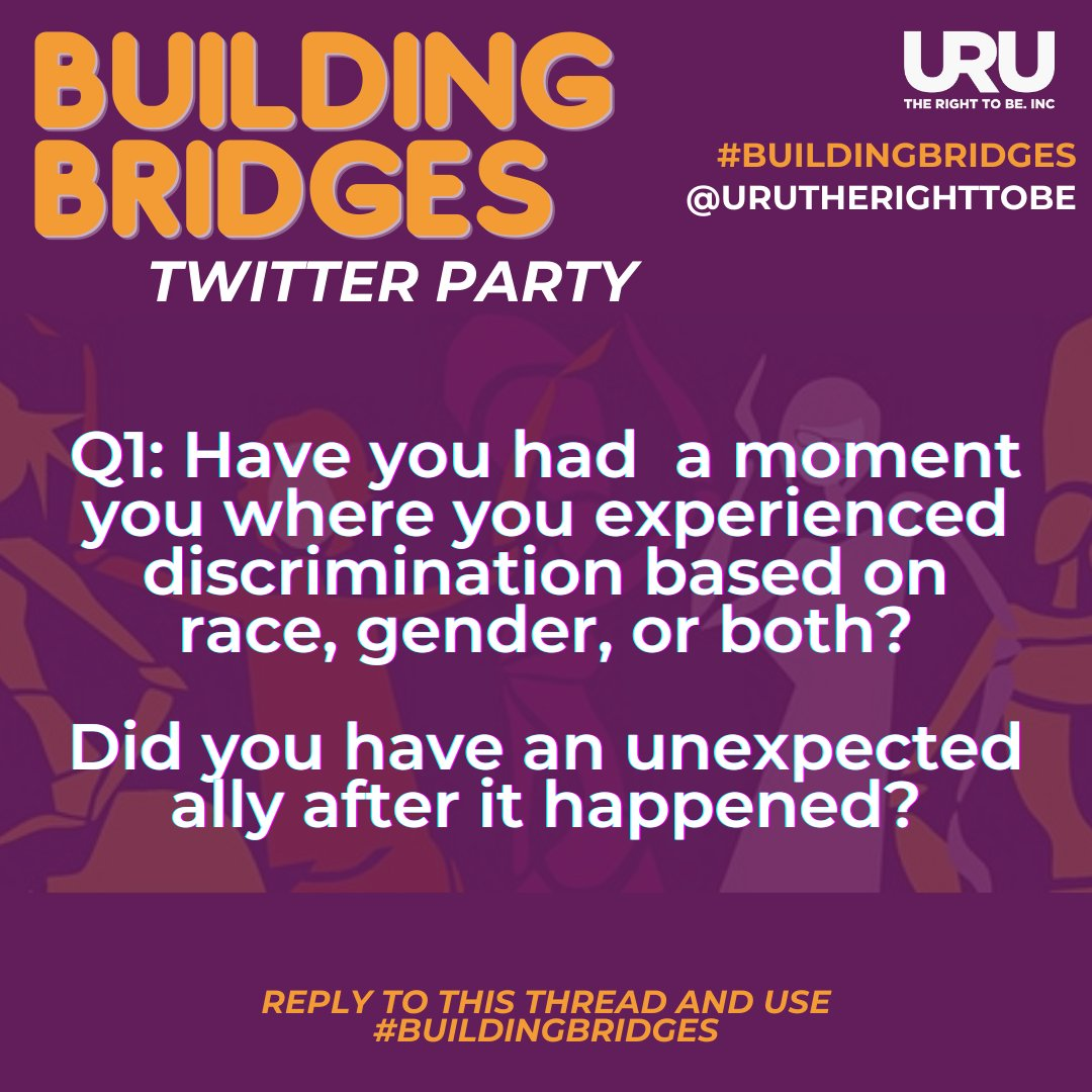 Q1: Let's find some common ground. Do you have a discrimination story, did you have an ally? #buildingbridges