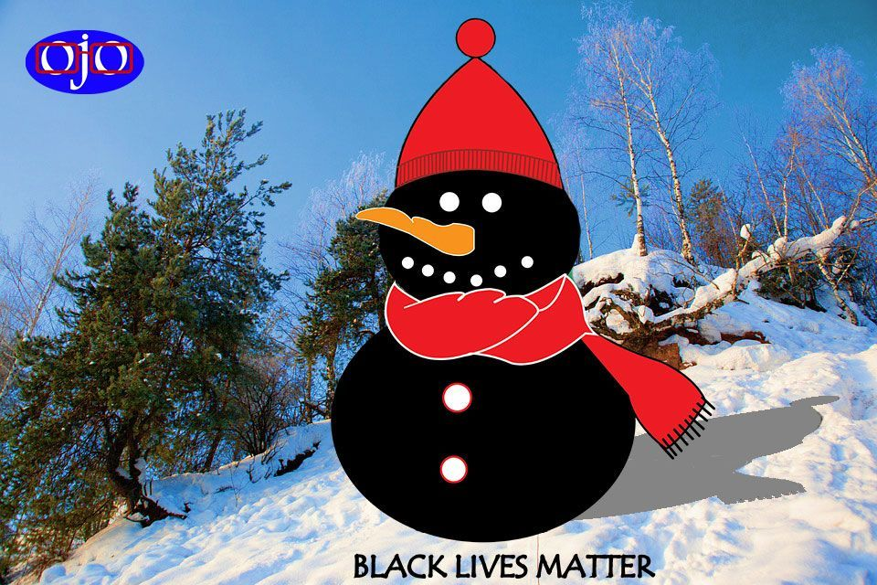 We know that a black snowman is impossible, it is also impossible for us not to respect any person of color, whatever that color may be.  While all eyes are on Christmas, we put it on racism.  #BlackLivesMattter #AllLivesMatter #BLM #SayHerName #icantbreathe #blacksnowman