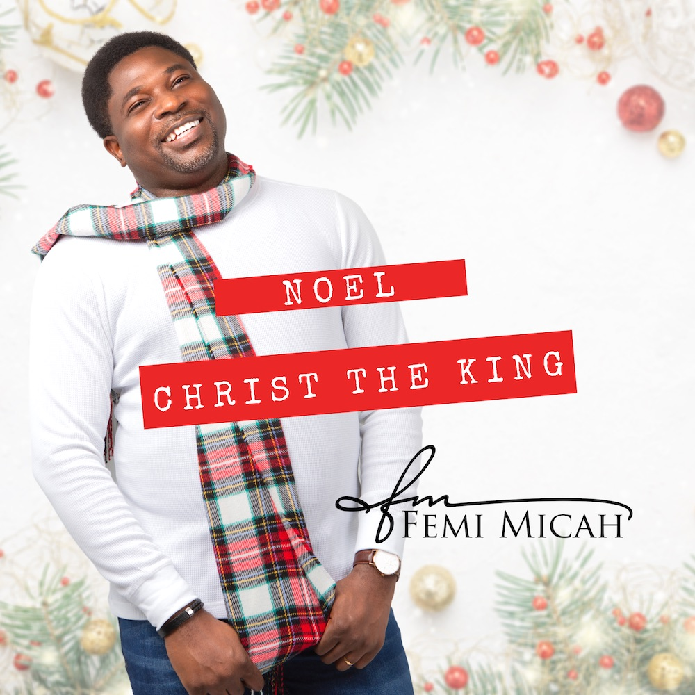 """Femi Micah, a US-Based gospel music minister, ushers in the yuletide season with his debut Christmas song titled """"Noel, Christ The King.""""  Thesongwhich  #ChristtheKing #Gospelsongs"""