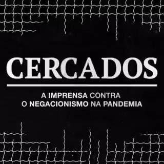 A imprensa conta o negacionismo na pandemia.  Meu novo documentário original está disponível. #Cercados