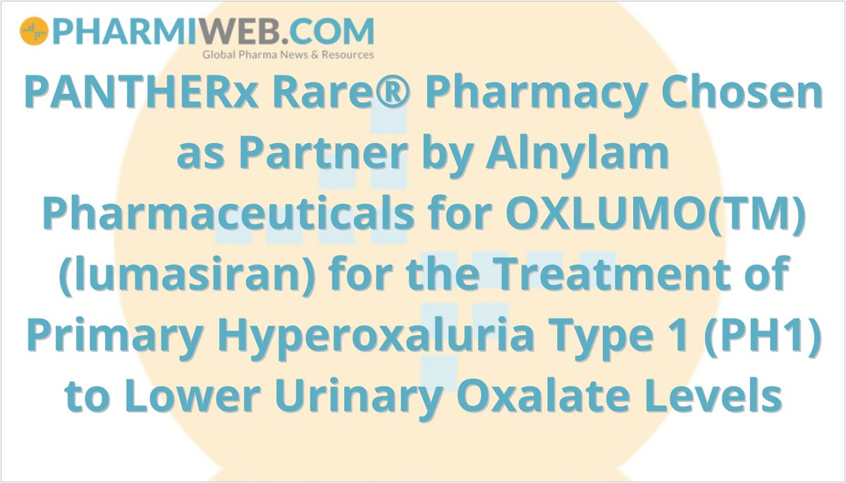 PANTHERx Rare® Pharmacy Chosen as Partner by Alnylam Pharmaceuticals for OXLUMO(TM) (lumasiran) for the Treatment of Primary Hyperoxaluria Type 1 (PH1) to Lower Urinary Oxalate Levels https://t.co/7qdVkbpAo0 #news #pharma #clinicalresearch #biotech #lifesciences #medical #healthc https://t.co/3q34wdn2Nt