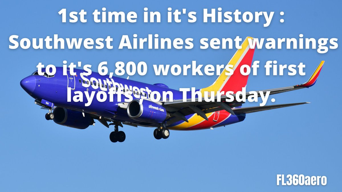 1st time in it's History : Southwest Airlines sent warnings to it's 6,800 workers of first layoffs , on Thursday.  Southwest Airlines' record of no layoffs, may come to an end in early 2021.  #avgeek #aviation #airlines #layoff #jobcut #jobloss #furlough #pandemic #covid_19. https://t.co/8evT7fWU6p