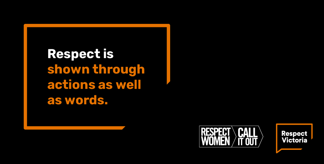 Respect is shown through actions as well as words. See more about 16 Days of Activism Against Gender-Based Violence at ow.ly/Ovsw50CxCjH and ow.ly/H4L050CxCjI #16daysofactivism #orangetheworld #callitout #respectwomen